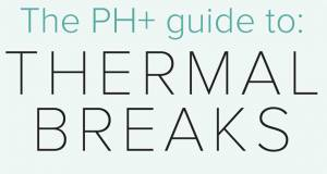 The PH+ guide to thermal breaks